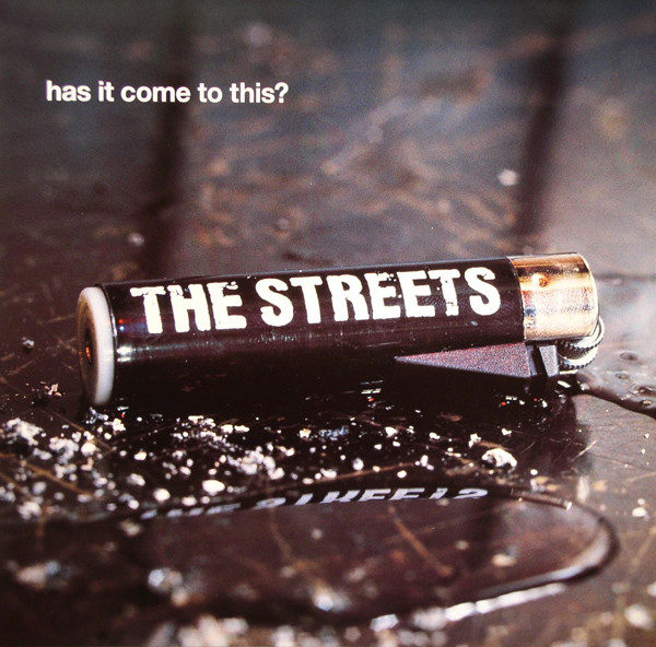 The Streets — Has It Come to This